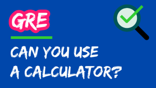 Can You Use A Calculator On The GRE?