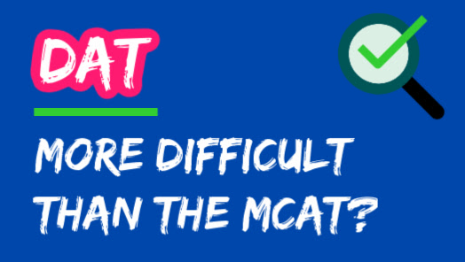 Is The DAT Harder Than The MCAT?
