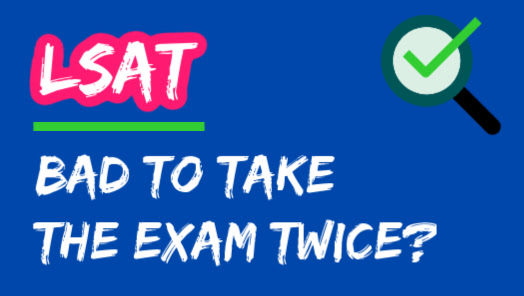 Is It Bad To Take The LSAT Twice?