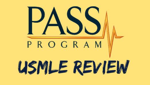 PASS Program USMLE Review