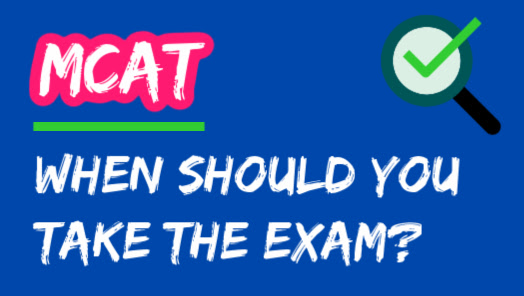 When Should You Take The MCAT?