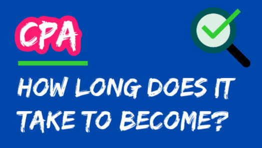 How Long Does It Take To Become A CPA?